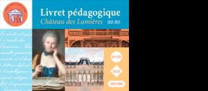 Livret pédagogique du Chateau des lumières 2014-2015